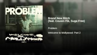 Brand New Bitch (feat. Cousin Fik, Suga Free)