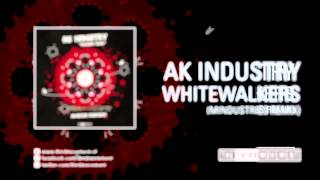 AK Industry - Whitewalkers (Mindustries remix)