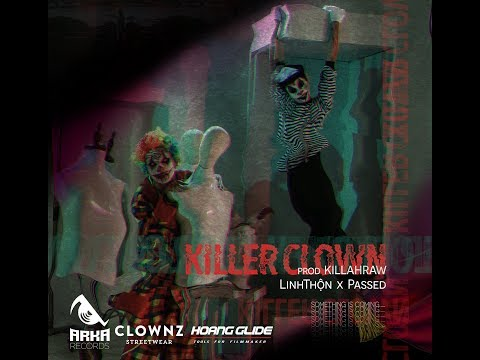 KILLER CLOWN – LINH THỘN X PASSED PROD By KILLARAW mp3 letöltés