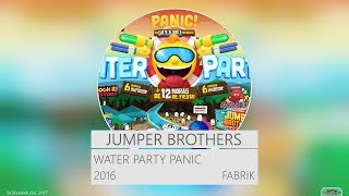 Video Jumpers Brothers - Water Party Panic 2016 (2-3h) download MP3, 3GP, MP4, WEBM, AVI, FLV Januari 2018