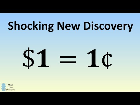SHOCKING DISCOVERY - A Dollar Equals A Cent ($1 = 1¢)