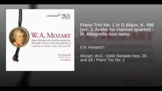 Piano Trio No. 1 in G Major, K. 496 (arr. J. Andre for clarinet quartet) : III. Allegretto non...