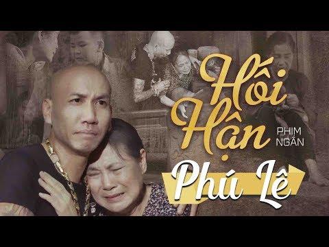 PHIM CA NHẠC (Vu Lan Báo Hiếu) | HỐI HẬN | Phú Lê (Official MV)