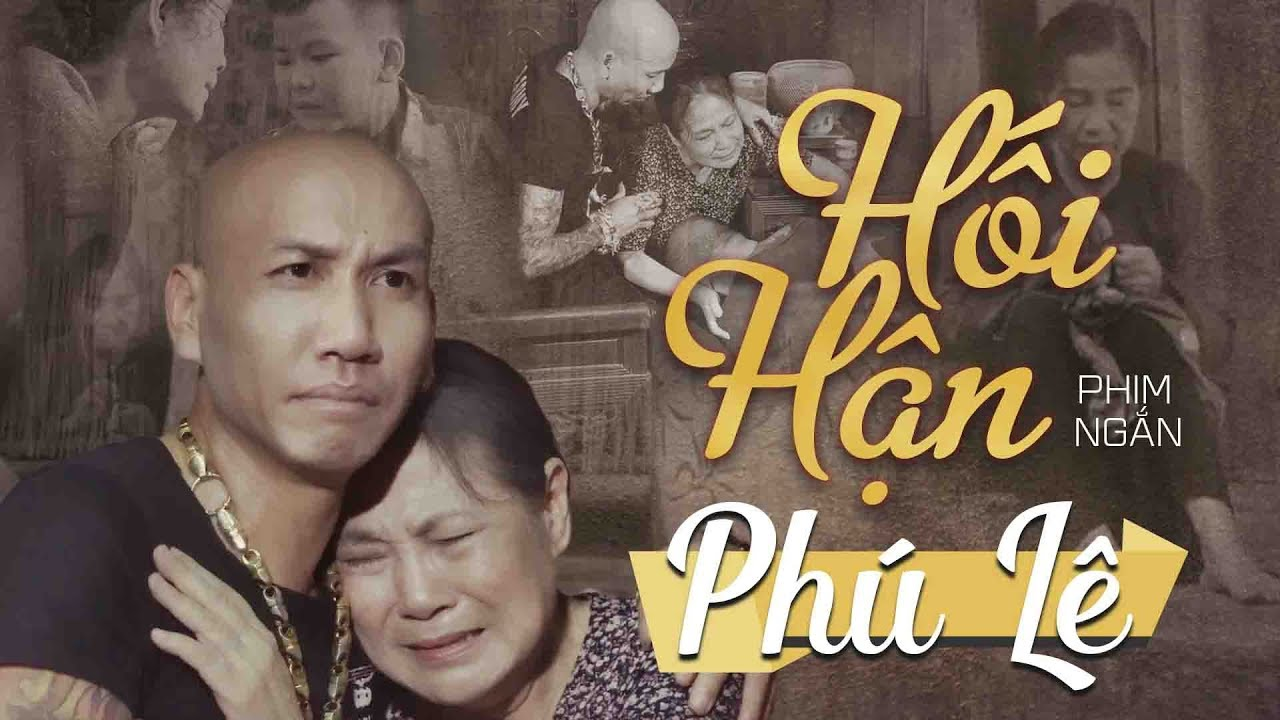 PHIM CA NHẠC (Vu Lan Báo Hiếu)   HỐI HẬN   Phú Lê (Official MV)
