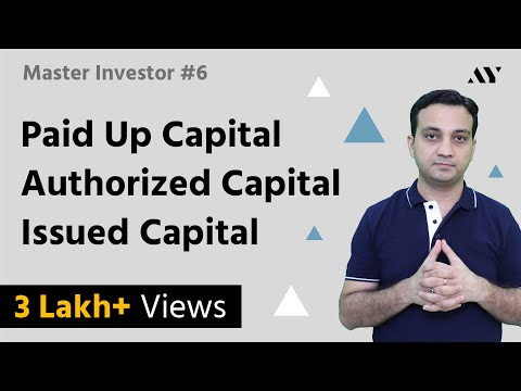 Paid Up Capital, Authorized Capital & Issued Share Capital - #6 MASTER INVESTOR