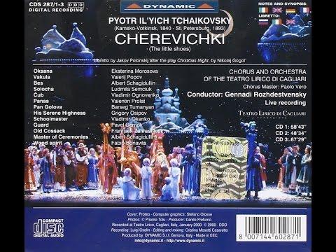 P. I. Tchaikovsky - ¨Cherevichki¨ (G. Rozhdestvensky) - (Complete recording)