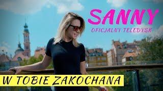 SANNY - W TOBIE ZAKOCHANA (Oficjalny Teledysk) Nowość Disco Polo