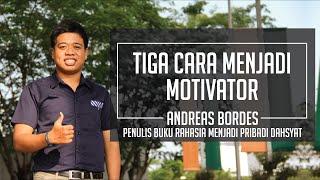 3 Langkah Cara menjadi Motivator by Pelatih Sukses Indonesia, Andreas Bordes