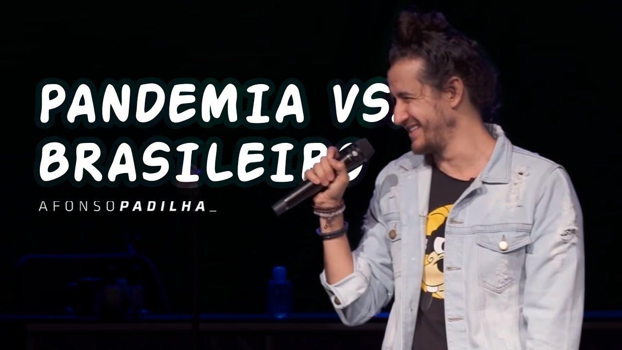 AFONSO PADILHA - PANDEMIA VS BRASILEIROS