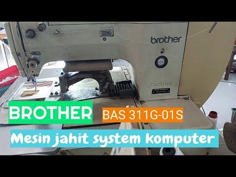 Brother BAS 311G-01S..mesin Jahit Komputer Full Otomatis