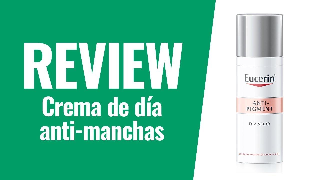 Review Crema De Día Antimanchas Eucerin Anti Pigment Spf30 Dosfarma Youtube