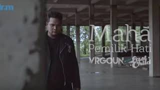 Maha Pemilik Hati - Virgoun And Last Child MP3 (Best Song)