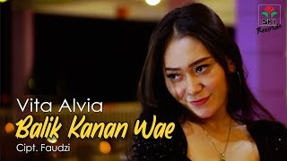 Vita Alvia - Balik Kanan Wae (Official Music Video)