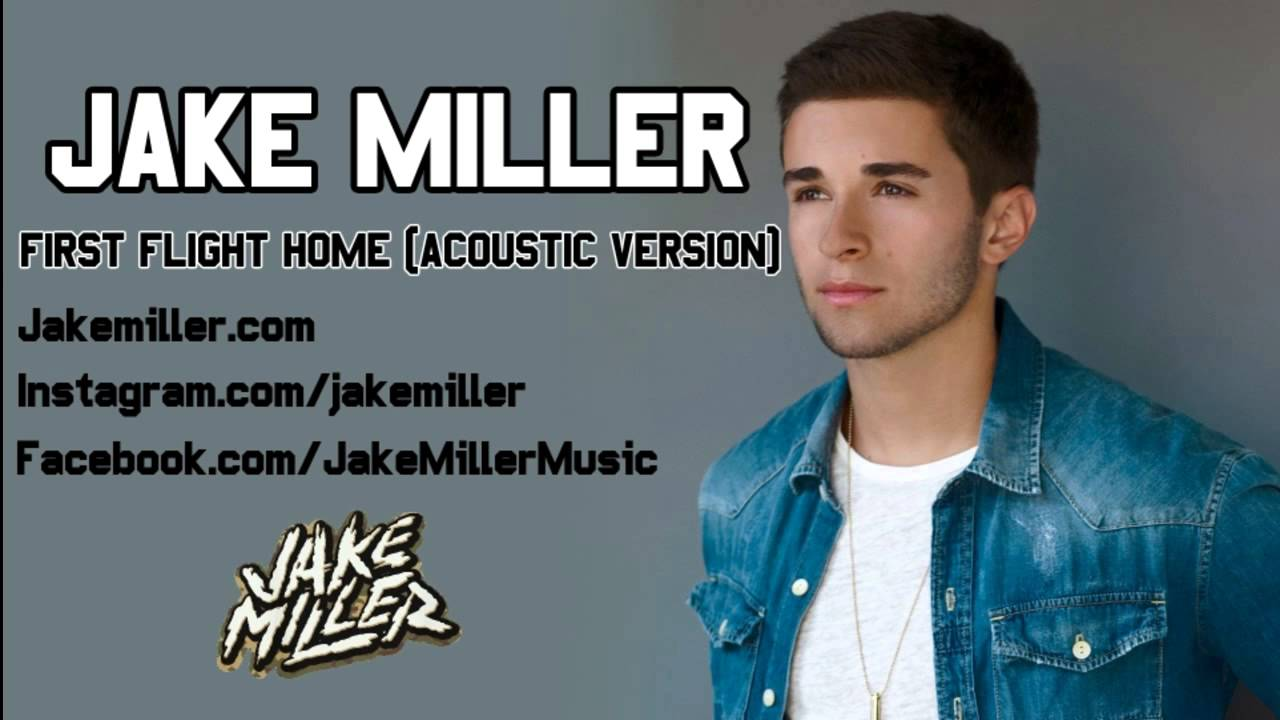 Jake Miller - First Flight Home (Acoustic Version) - YouTube
