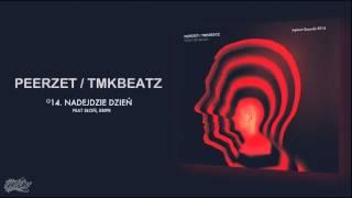 Repeat youtube video PEERZET / TMKBEATZ - Nadejdzie dzień (ft. Słoń, Eripe)