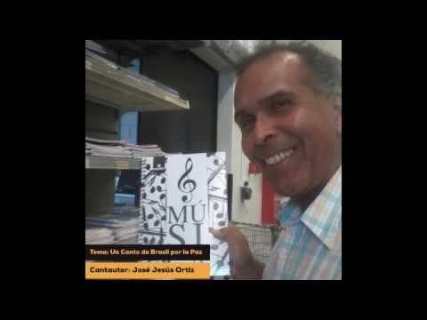 Un Canto de Brasil por la Paz - José Jesús Ortiz