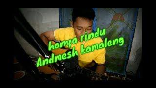 Hanya Rindu - Andmesh Kamaleng 》Cover By. CALON YOUTUBERS