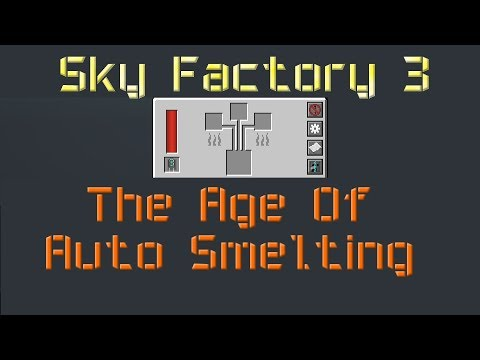 The Age Of Auto Smelter - Sky Factory 3 - Solo - 07