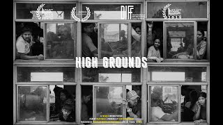 High Grounds | Documentary Film | Trailer | Rajiv Malu | Whistling Woods International | DIFF 2020