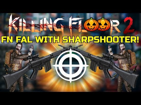 Killing Floor 2 Fn Fal With The Sharpshooter A Little Bit Too Good Maybe Youtube