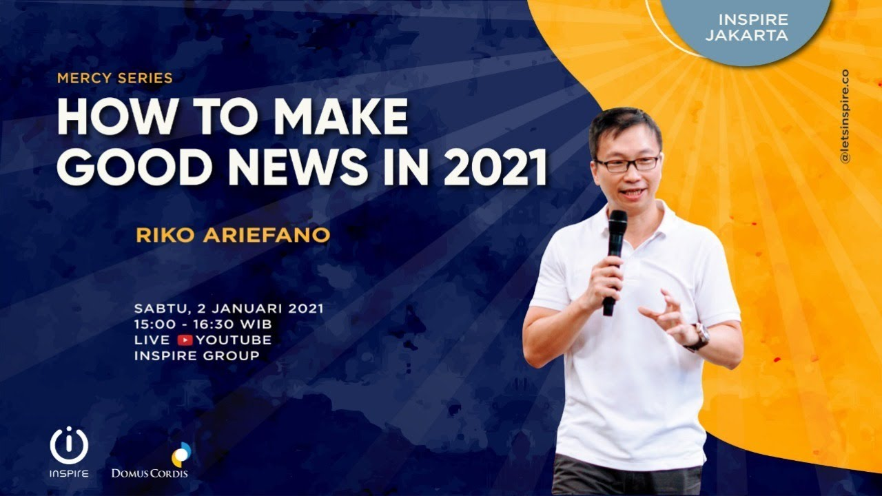 Inspire Jakarta: How to Make a Good News in 2021