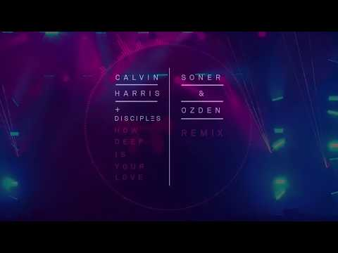 Calvin Harris & Disciples - How Deep Is Your Love (Soner & Ozden Remix)