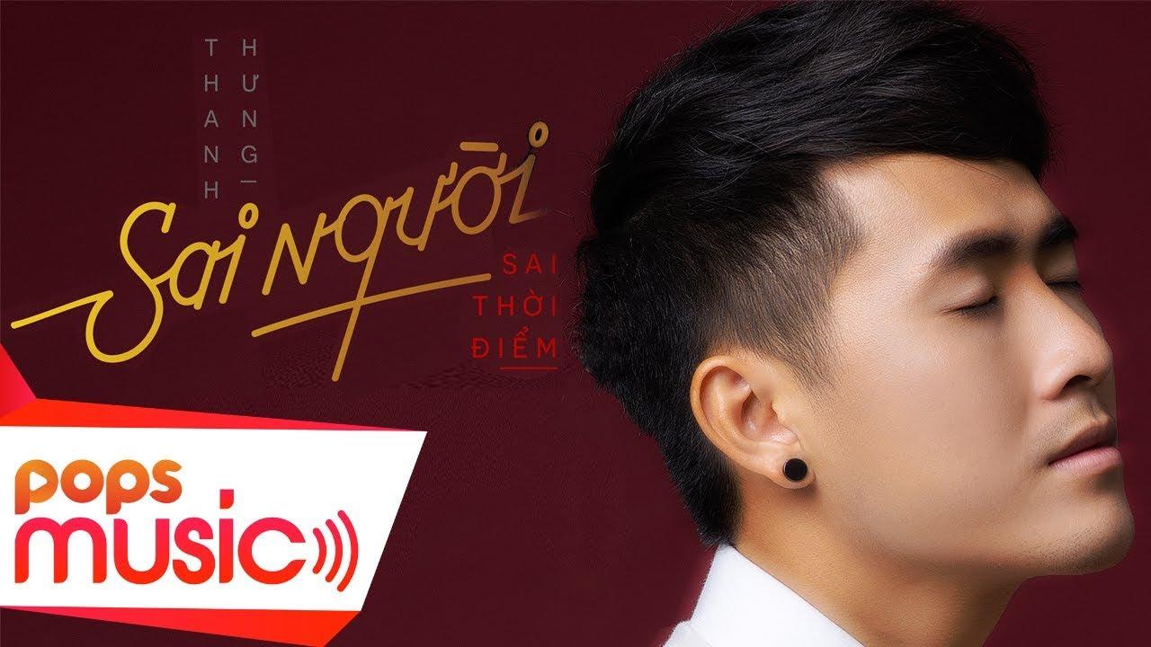 #sainguoisaithoidiem #thanhhung #musicvideo