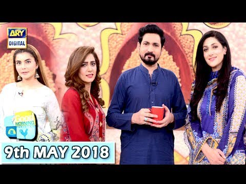 Good Morning Pakistan - 9th May 2018 - ARY Digital Show