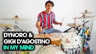 IN MY MIND - Dynoro & Gigi D'Agostino   Drum Remix *Batería*