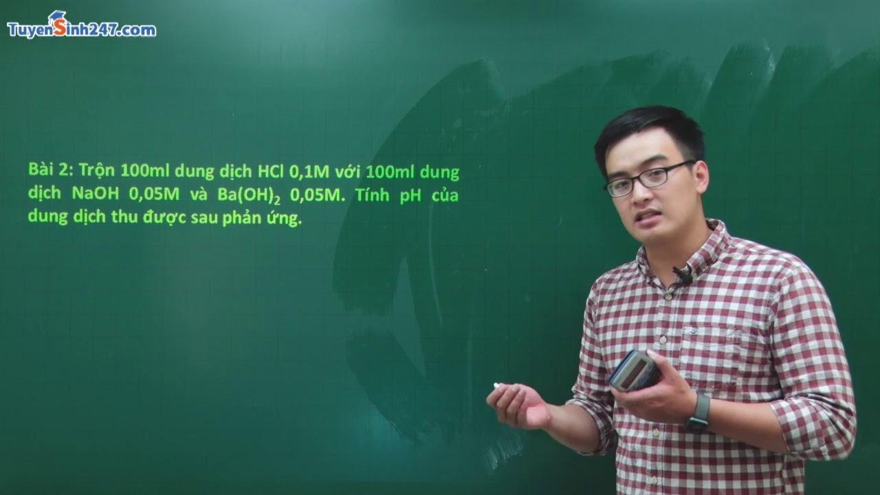 Bài tập nâng cao về pH – Hóa học 11 – Thầy giáo: Phạm Thanh Tùng