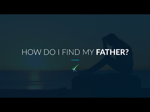 How to find my father