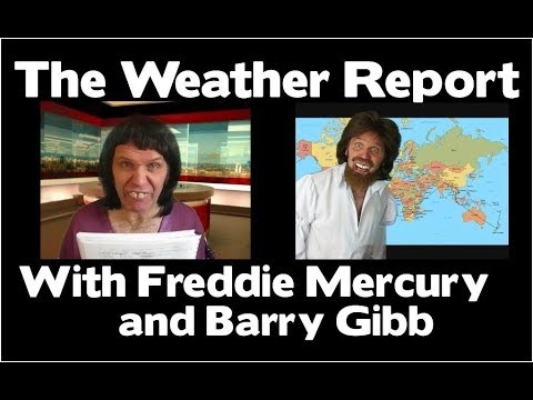 The Weather Report With Freddie Mercury and Barry Gibb