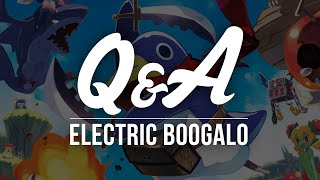 Q&A - Electric Boogaloo #1