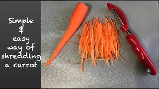 Simple way of shreḋding a carrot without using a food processor