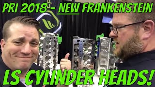 PRI 2018 Interview - NEW Frankenstein LS Cylinder Heads!