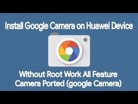 Install Google camera mod For Any Huawei Device #APK