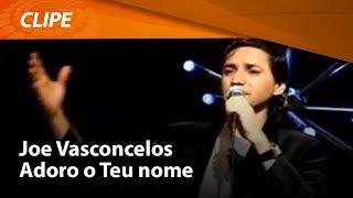 Adoro o Teu Nome - Joe Vasconcelos
