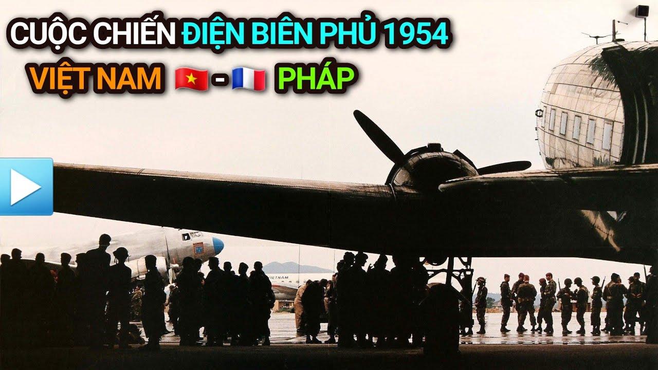 Cuộc chiến Điện Biên Phủ 1954   Việt Nam – Pháp
