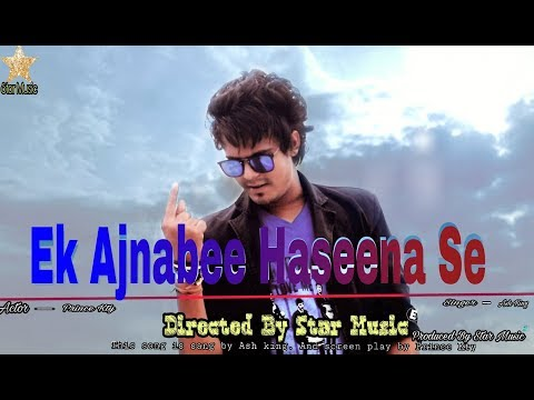 EK AJNABEE HASEENA - Unplugged Cover // Acoustic Cover // Prince Kty // Ash King