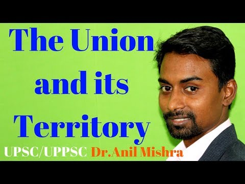 Indian Constitution : The Union and its Territory संघ और इसके राज्य क्षेत्र  Part-2