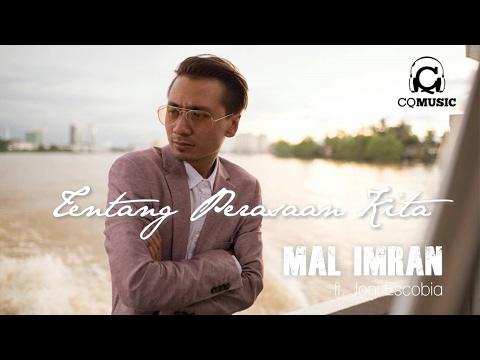 Tentang Perasaan Kita - Mal Imran ft. Joni Escobia (Official Audio)
