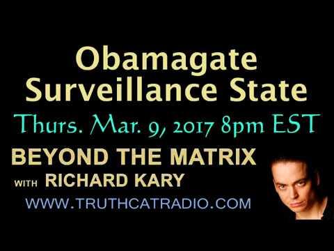 Beyond the Matrix – Obamagate Surveillance State – March 9 2017