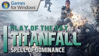 Titanfall Play of the Day - Teamwork & Great Spell of Dominance