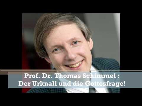 Der Urknall und die Gottesfrage - Prof. Dr. Thomas Schimmel