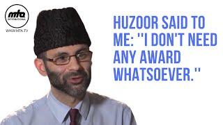 ''I Don't Need Any Award Whatsoever'' | Blessings of Khilafat