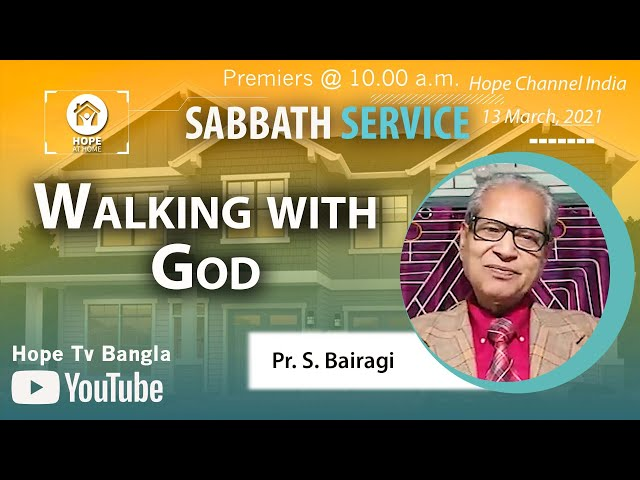 Bangla Sabbath Service   Walking with God   Pr. S. Bairagi   13 March 2021