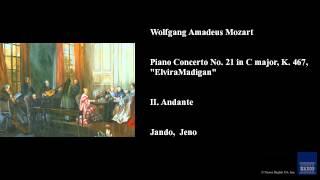 "Wolfgang Amadeus Mozart, Piano Concerto No. 21 in C major, K. 467, ""Elvira Madigan"", II. Andante"