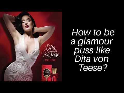 How to be a glamour puss like Dita von Teese