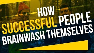 How The Most Successful People Brainwash Themselves | Chance and Abdul
