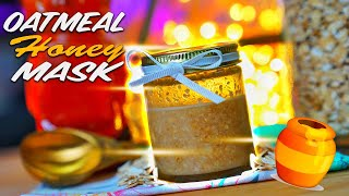 DIY OATMEAL HONEY MASK!